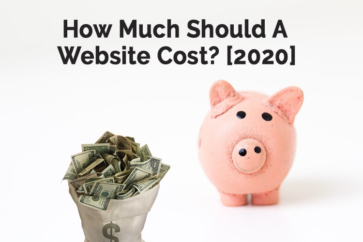 How much should a website cost? [2020]
